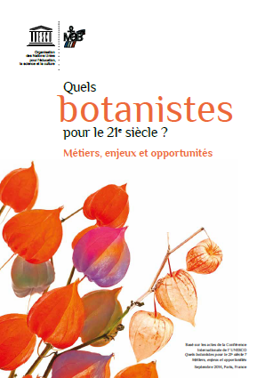 Botanists of the twenty first century: roles, challenges and opportunities. Based on the proceedings of UNESCO International conference, 22–25 September 2014, Paris, France. UNESCO, 2016. 286p., illus. ISBN 978-92-3-100120-8